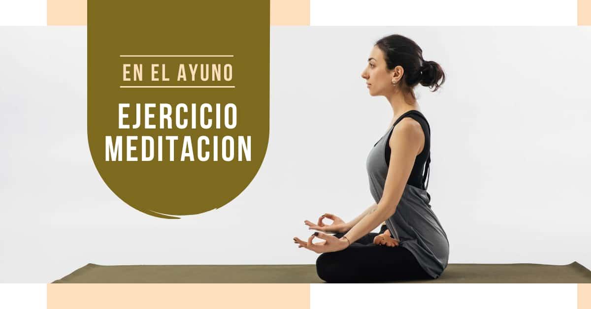 La mejor manera de aprovechar tu Ayuno: Meditar